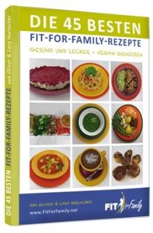 eBook Die 45 Besten Fit-For-Family-Rezepte