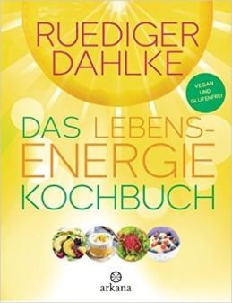 Das Lebensenergie Kochbuch