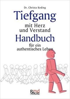 Tiefgang mit Her und Verstand - Handbuch für ein authentisches Leben