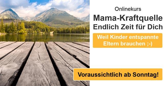 Onlinekurs Die Mama-Kraftquelle - Endlich Zeit für Dich